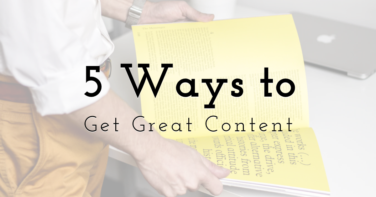 5 Ways to Get Great Content for Your Website