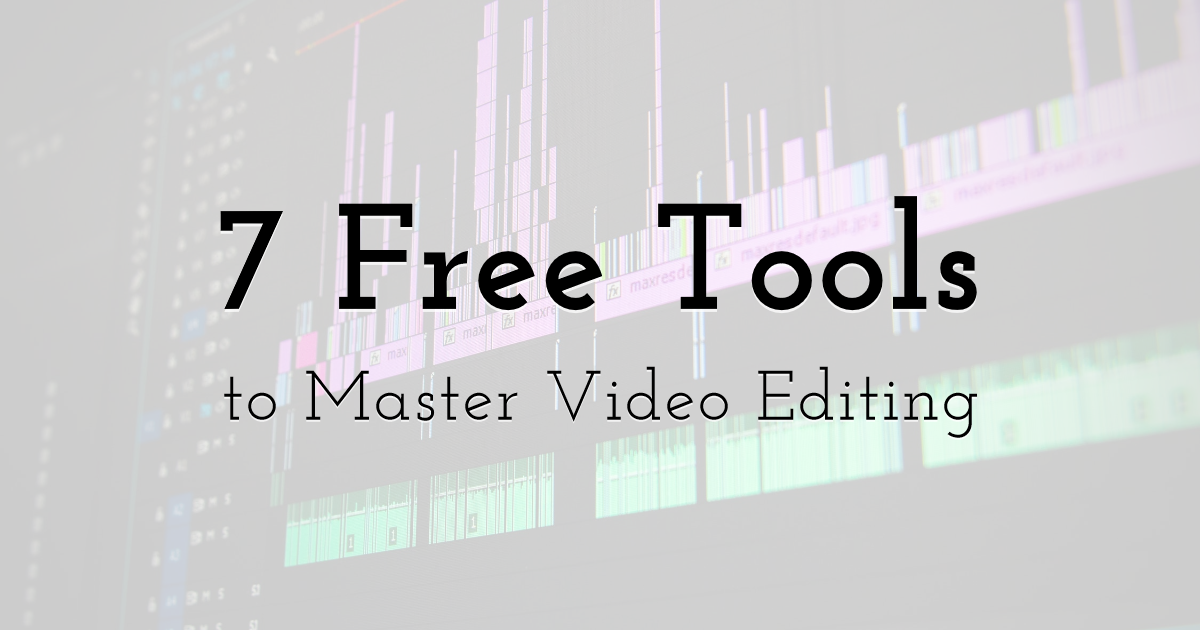 Free Tools to Master Video Editing