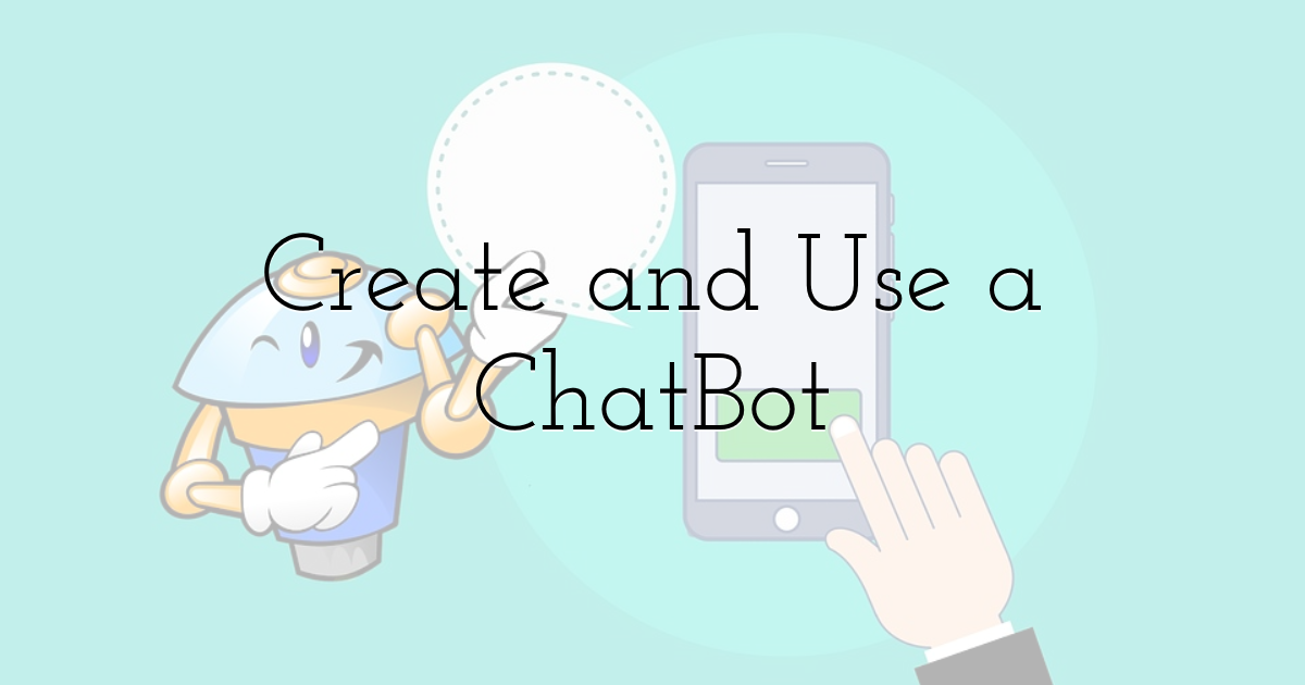 Create and use a chatbot