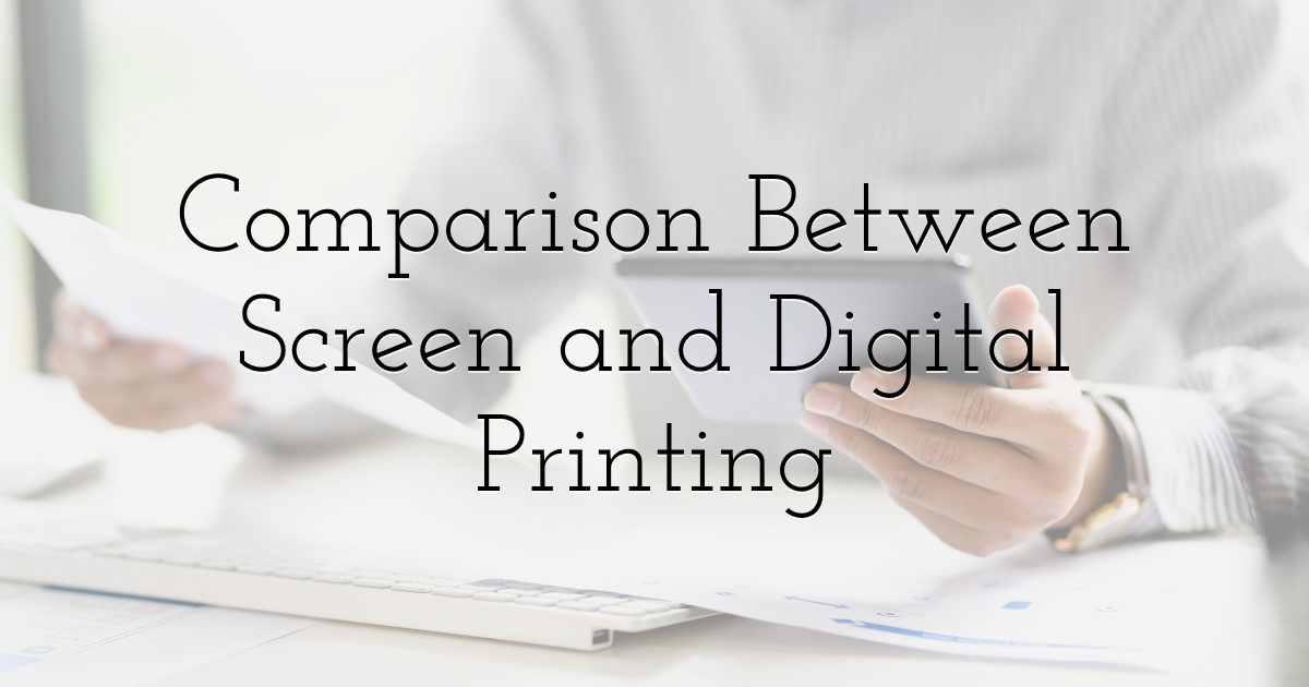 Comparison Between Screen and Digital Printing
