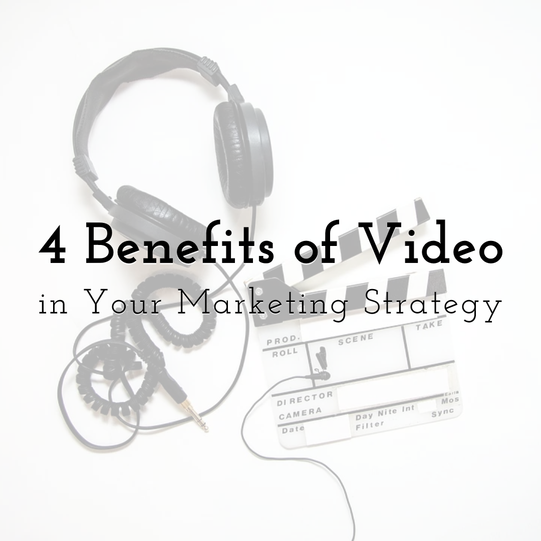 4 Benefits of Video in Your Digital Marketing Strategy