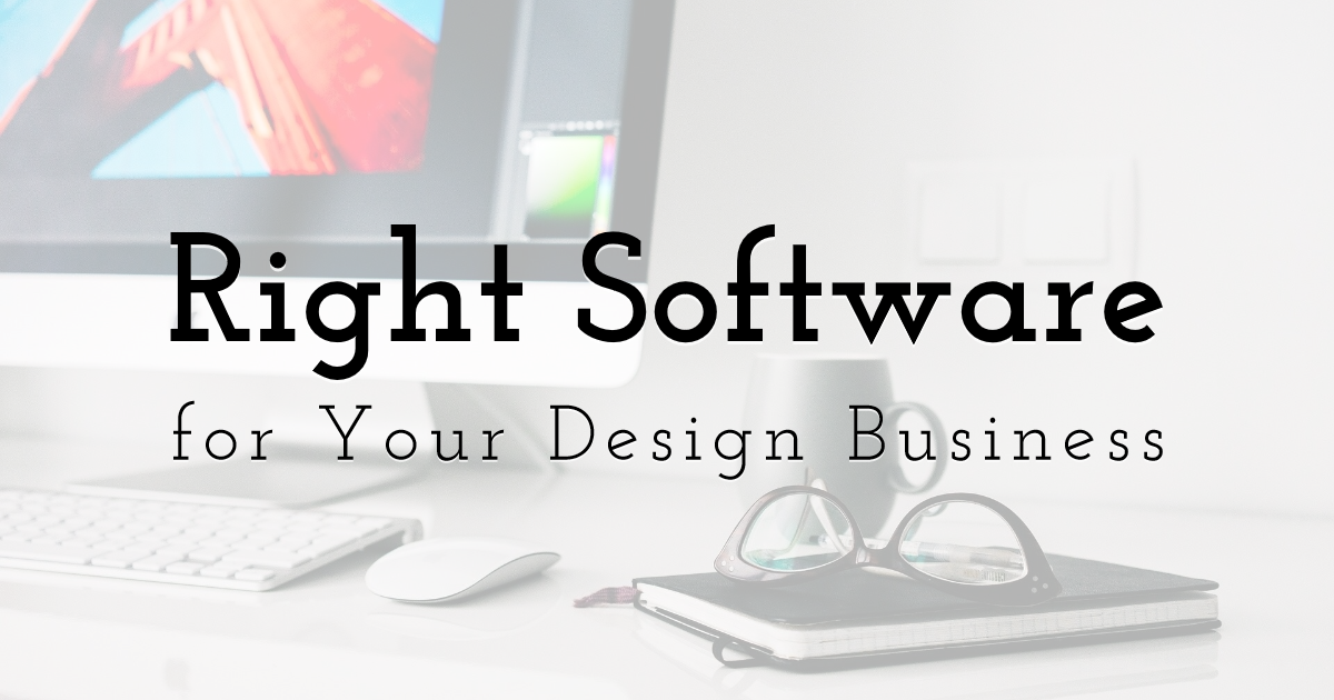 The Right Software for Your Design Business