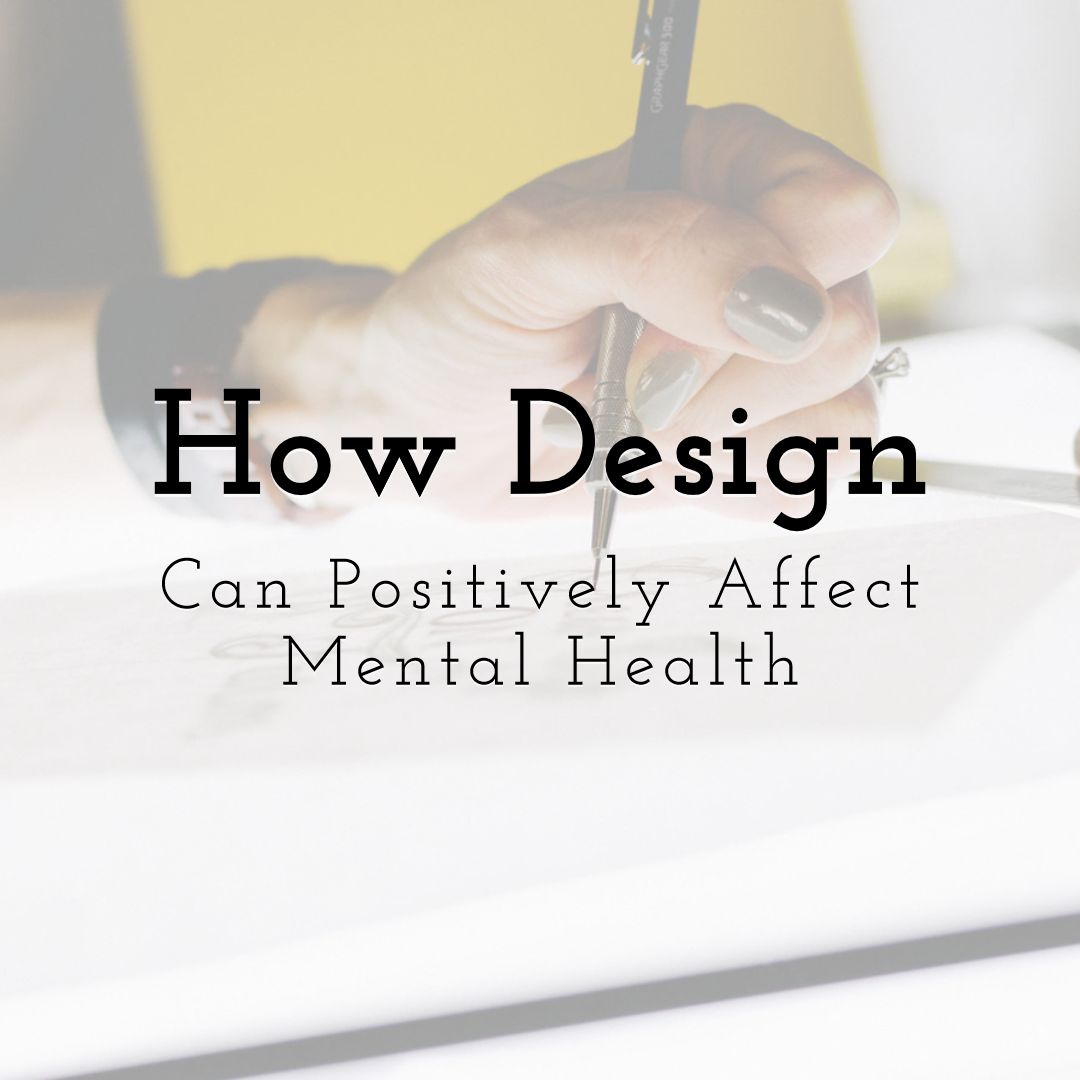 How Design Can Positively Affect Mental Health