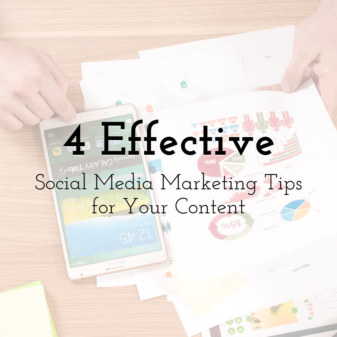 4 Effective Social Media Marketing Tips to Attract More Eyeballs for Your Content
