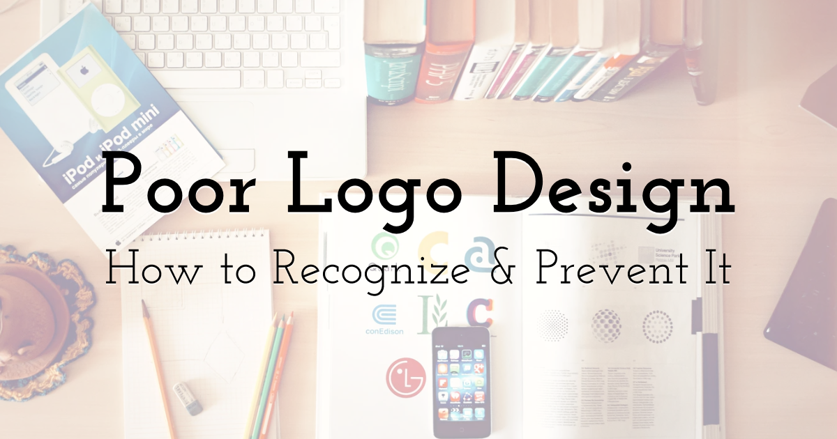 Poor Logo Design: How to Recognize and Prevent It