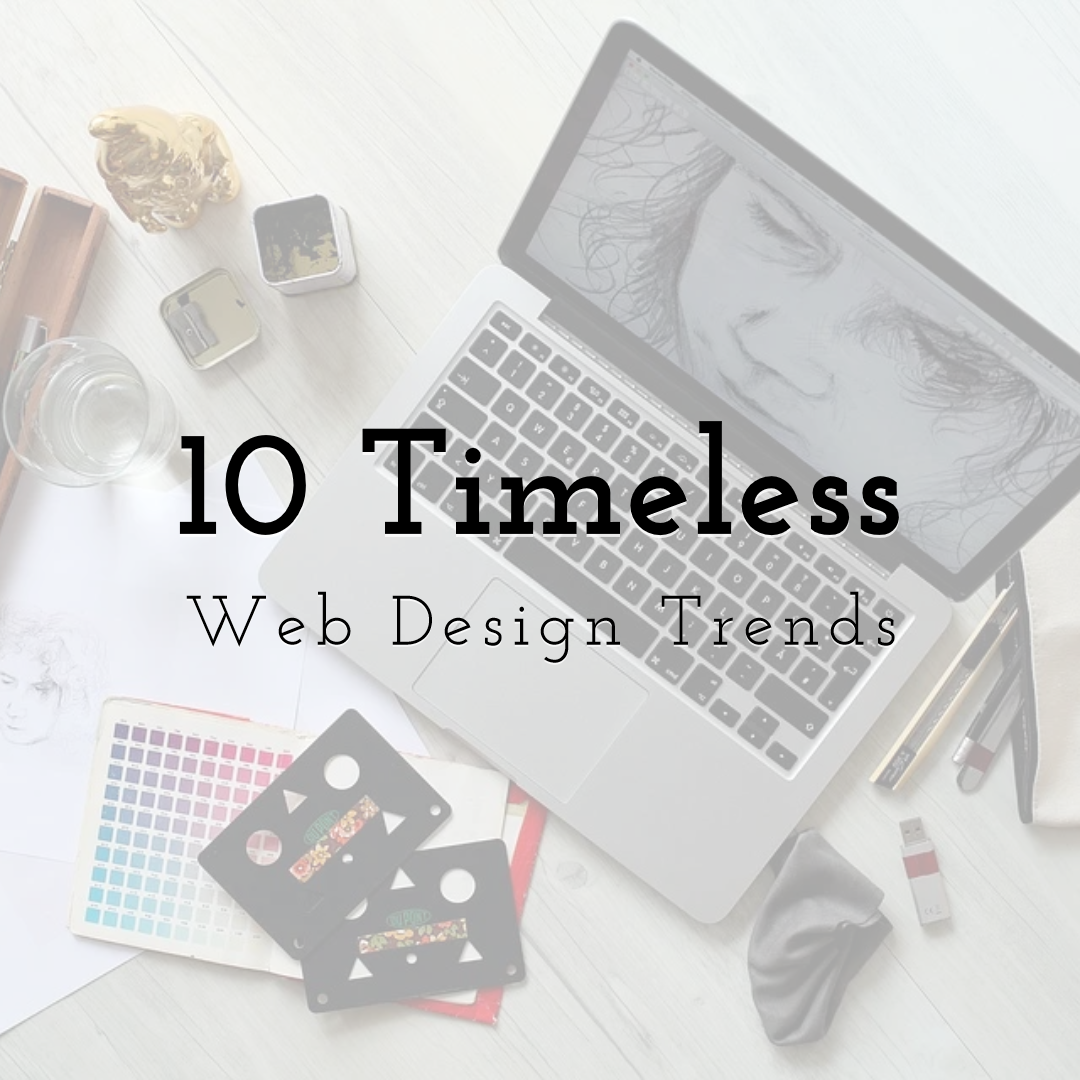 10 Timeless Web Design Trends