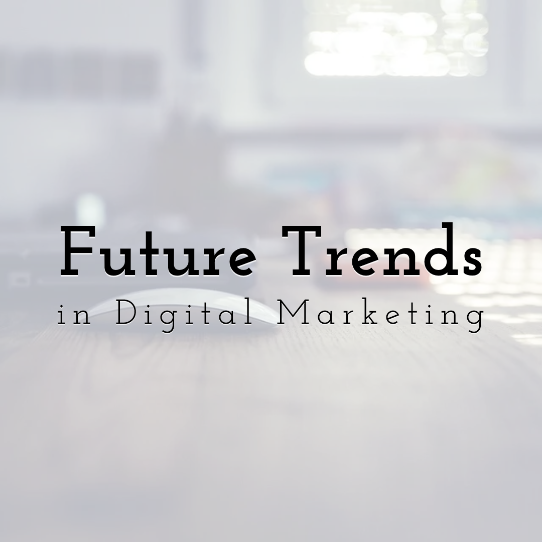 Future Trends in Digital Marketing