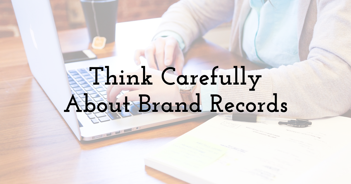 Think Carefully About Brand Records