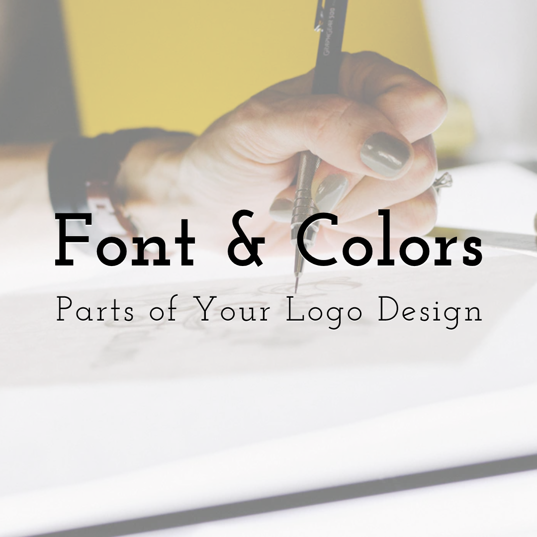 Why Colors and Fonts Are Important Parts of Your Logo Design