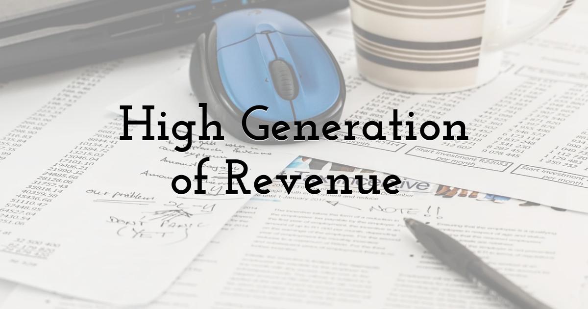 High Generation of Revenue