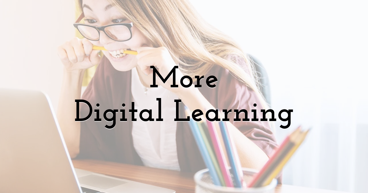 More Digital Learning