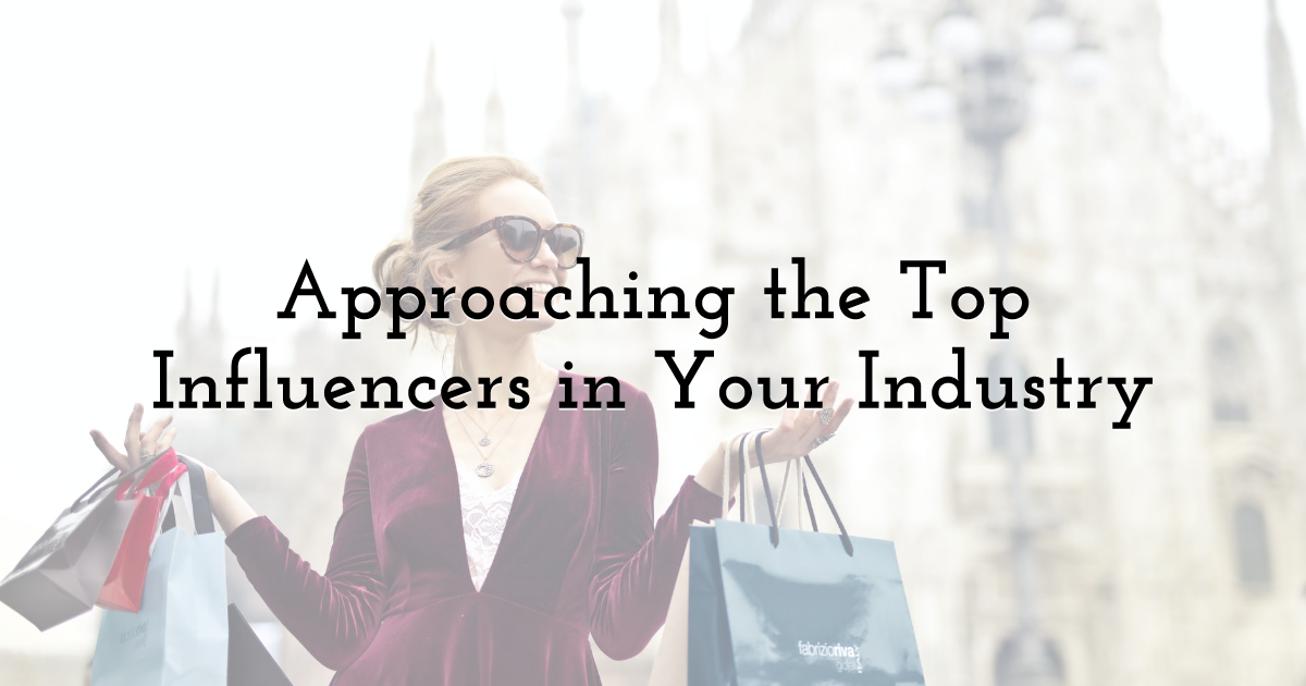 Approaching the Top Influencers in Your Industry
