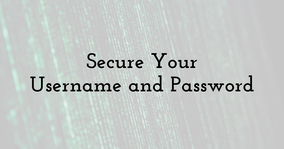 Secure Your Username and Password