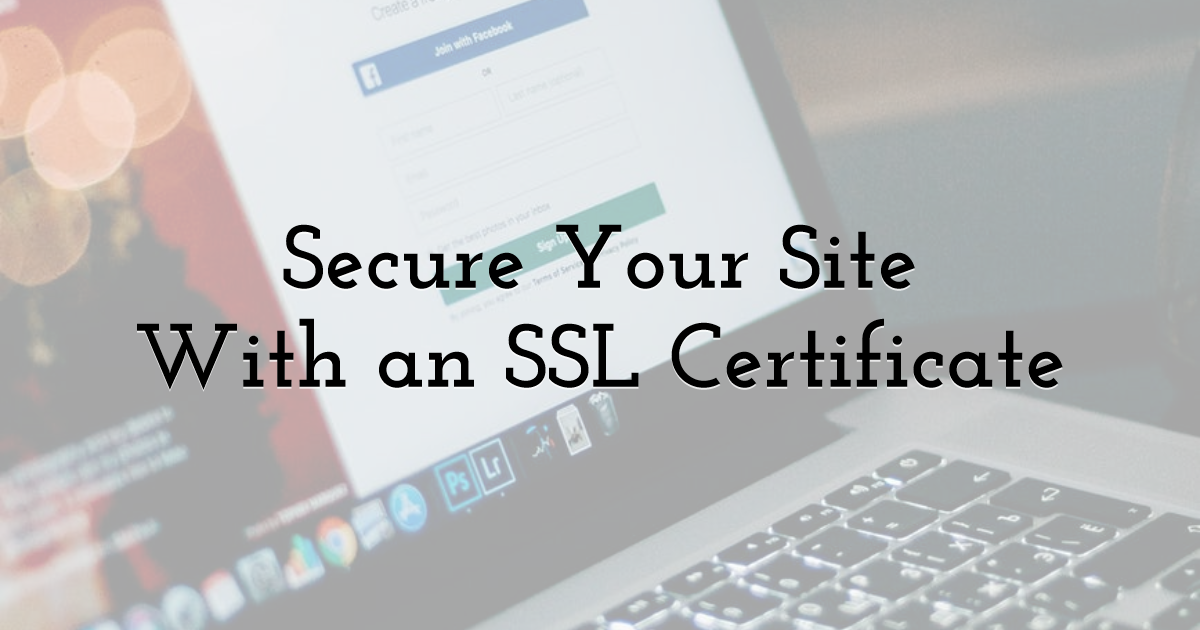 Secure Your Site With an SSL Certificate