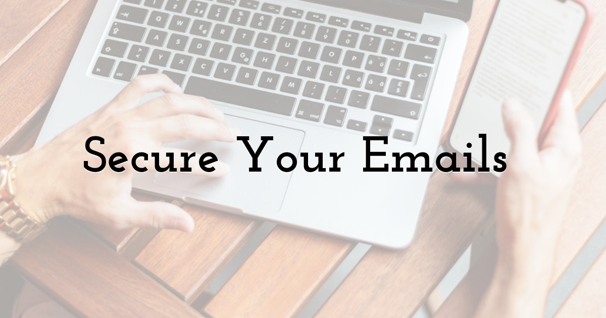 Secure Your Emails