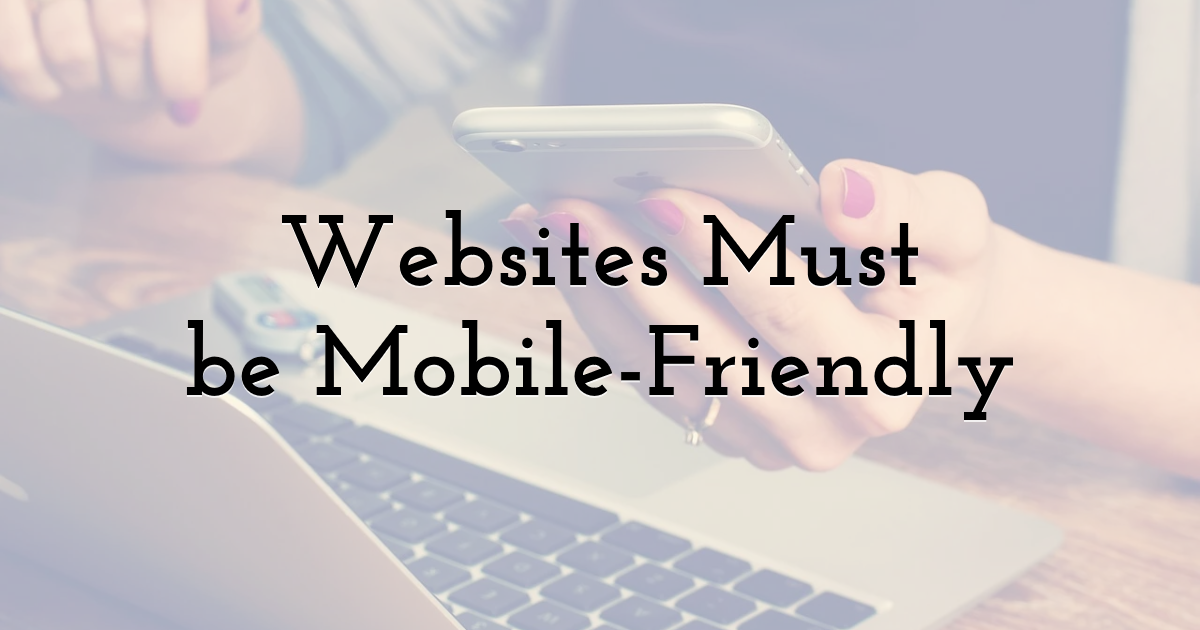 Websites Must be Mobile-Friendly