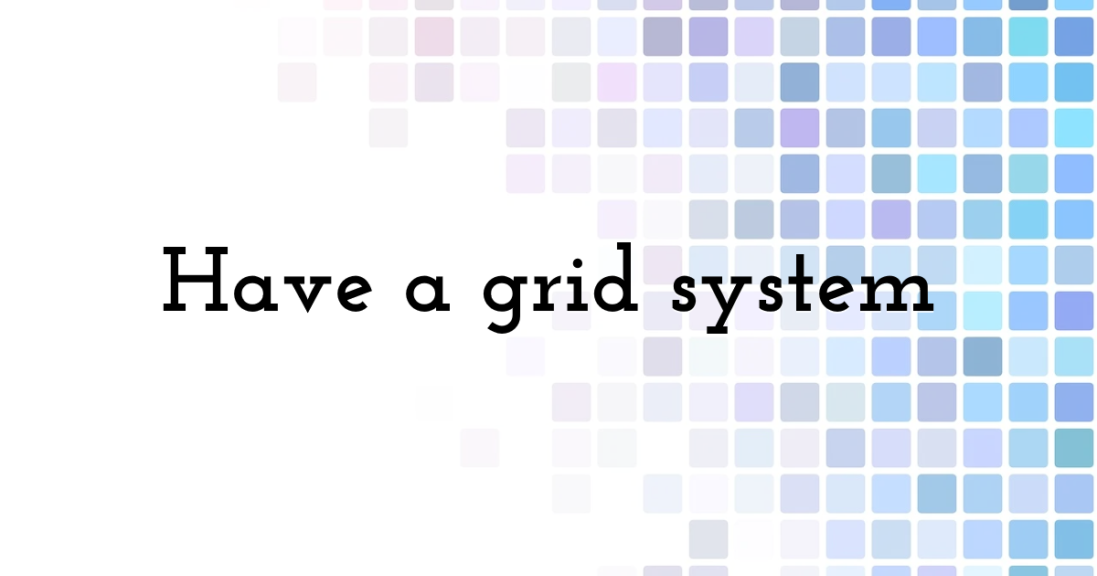 Have a grid system