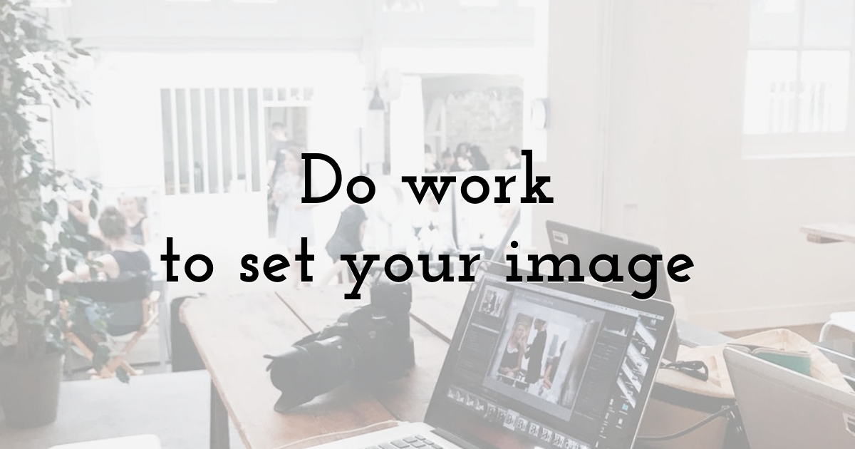 Do work to set your image