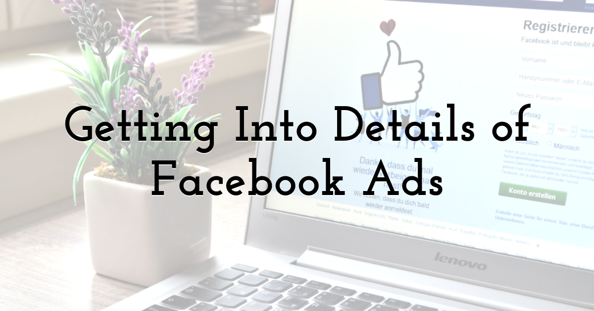 Getting Into Details Of Facebook Ads
