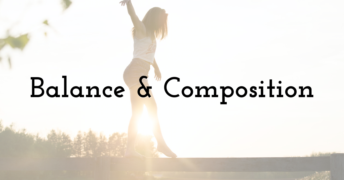 Balance & Composition