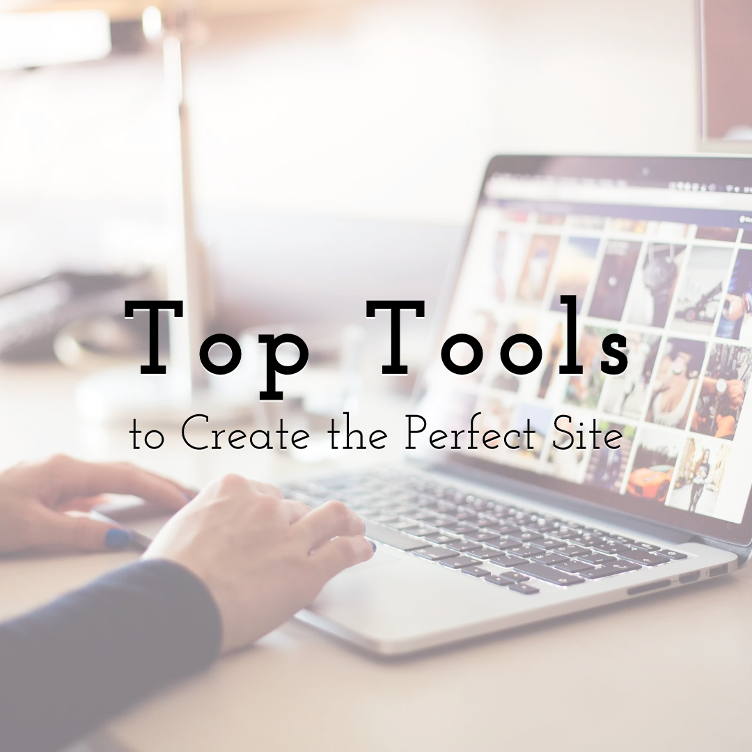 Top Website Design Tools to Create the Perfect Site