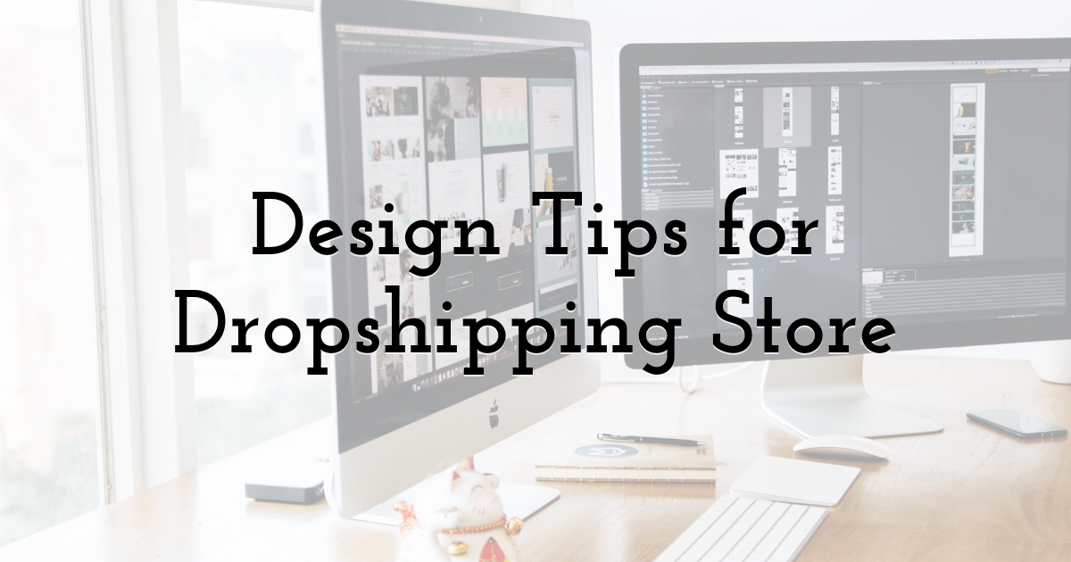 Design Tips for Dropshipping Store