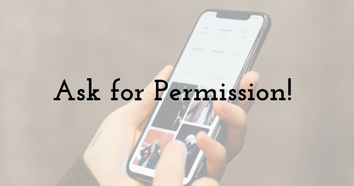 Ask for Permission!