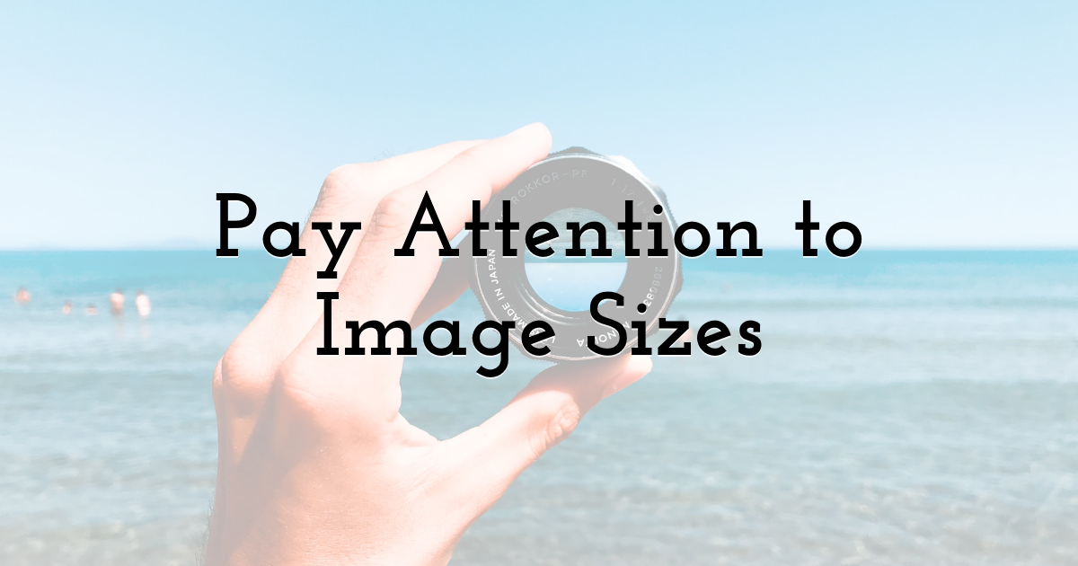 Pay Attention to Image Sizes