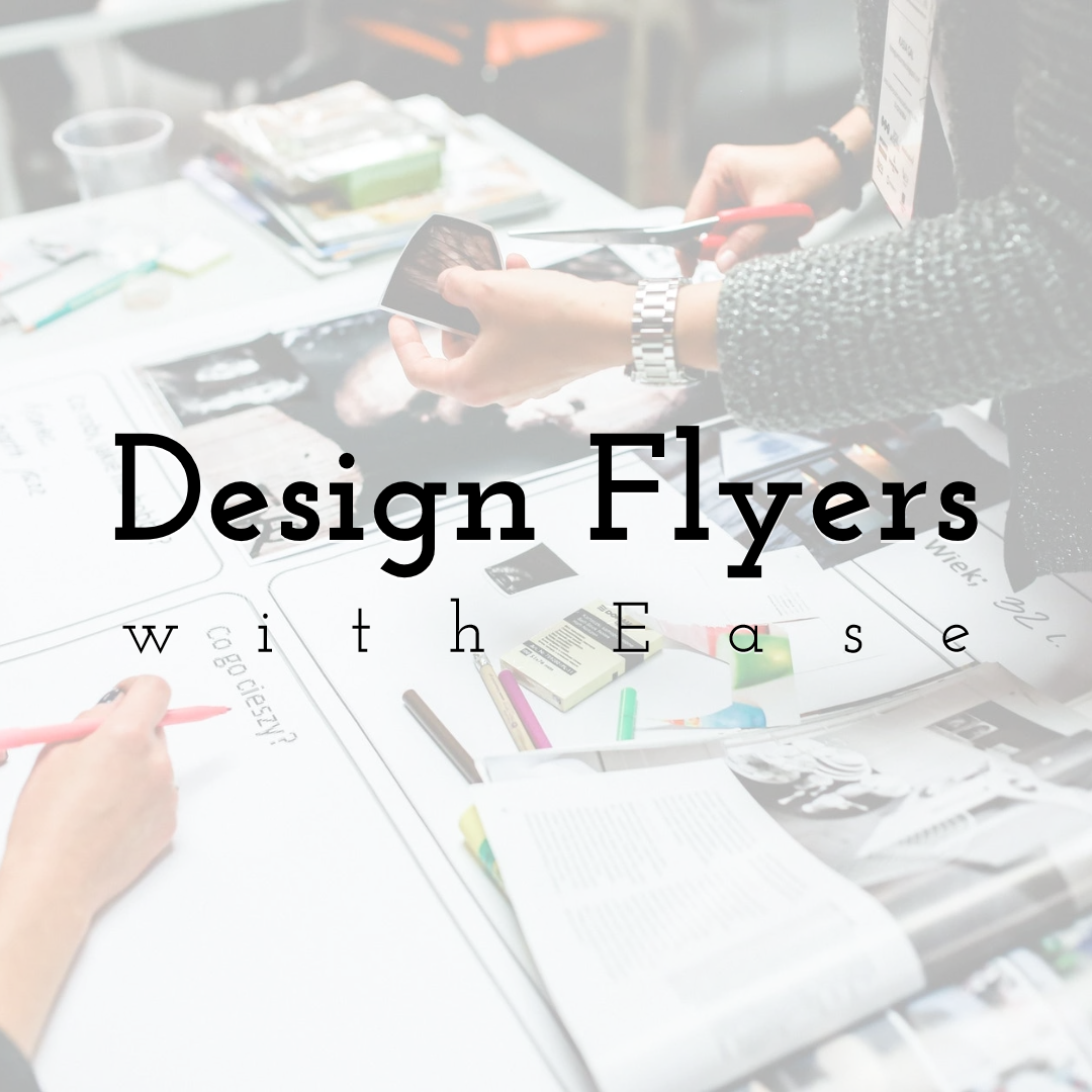 How to Design and Present Flyers with Ease