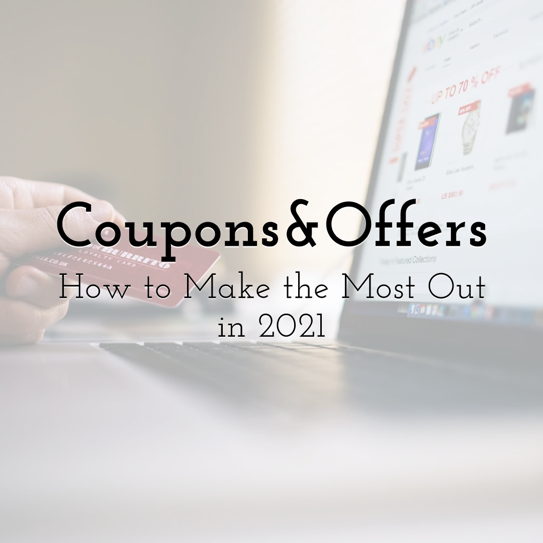 How to Make the Most Out of Digital Coupons and Offers in 2021