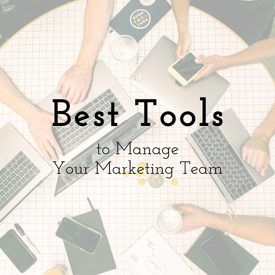 Best Tools to Manage Your Marketing Team