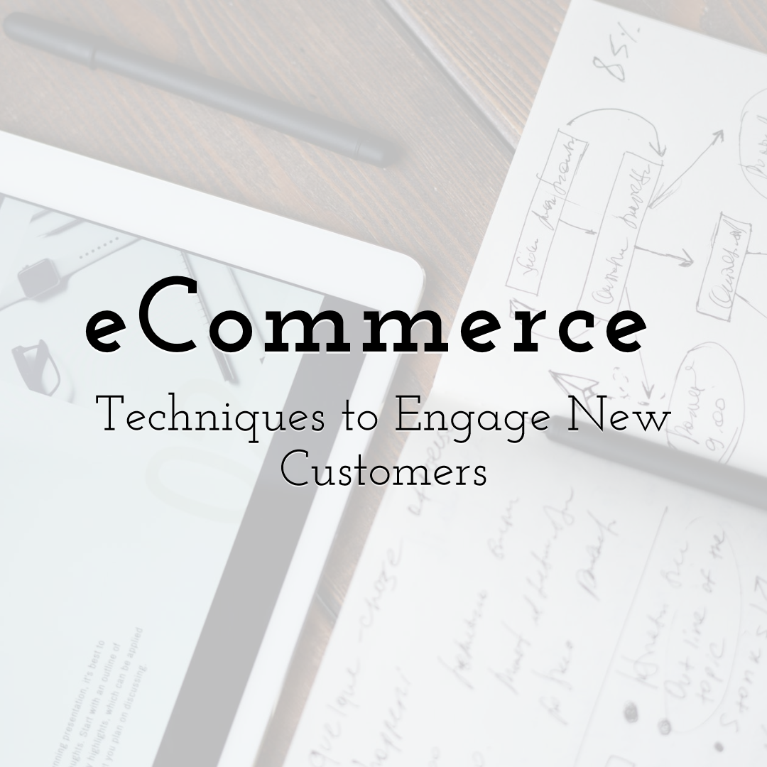 Incredible eCommerce Techniques to Engage New Customers
