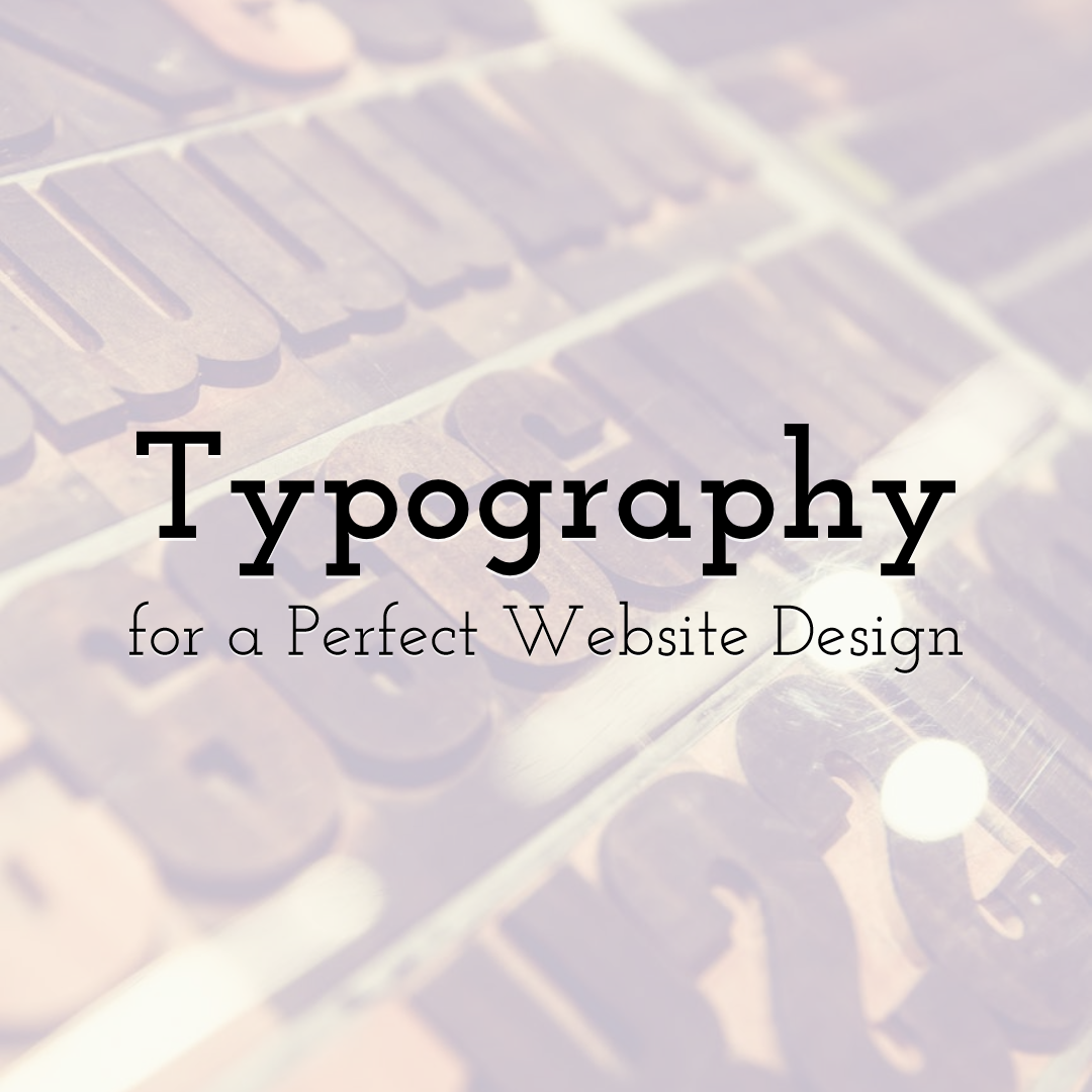 How to Choose Typography for a Perfect Website Design
