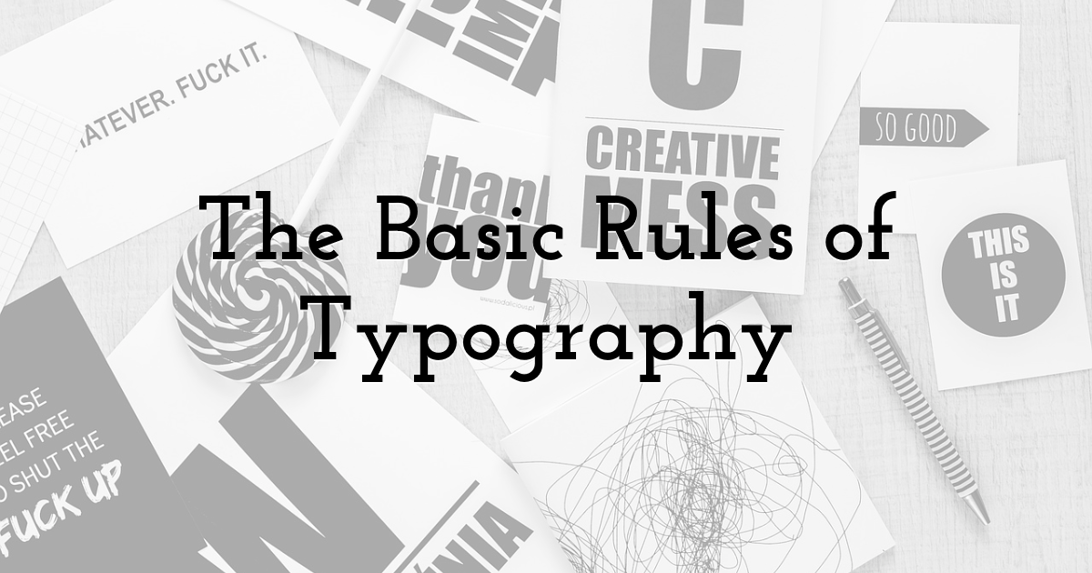 The Basic Rules of Typography