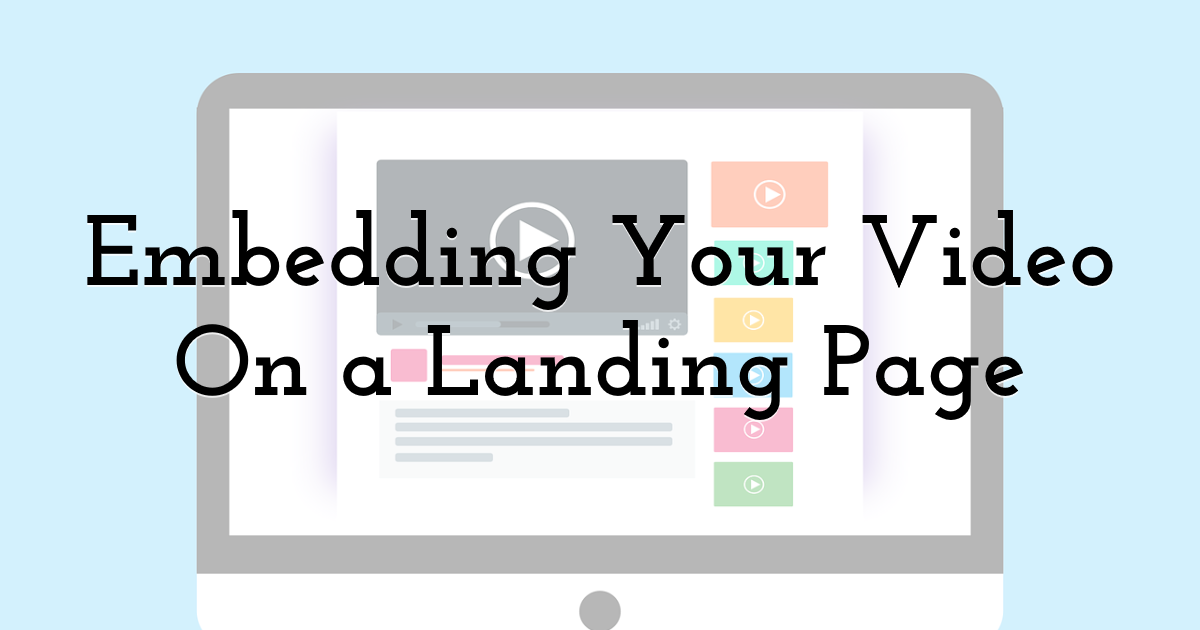 Embedding Your Video On a Landing Page