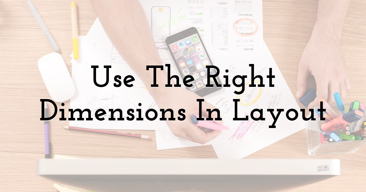 Use The Right Dimensions In Layout