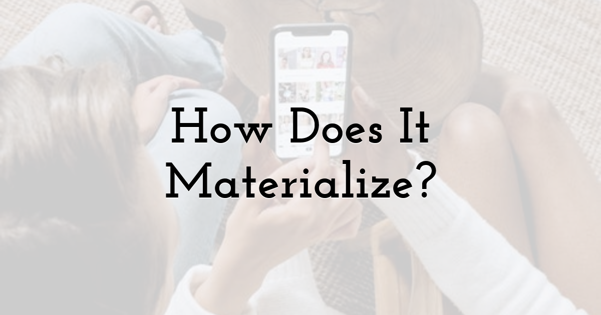How Does It Materialize?