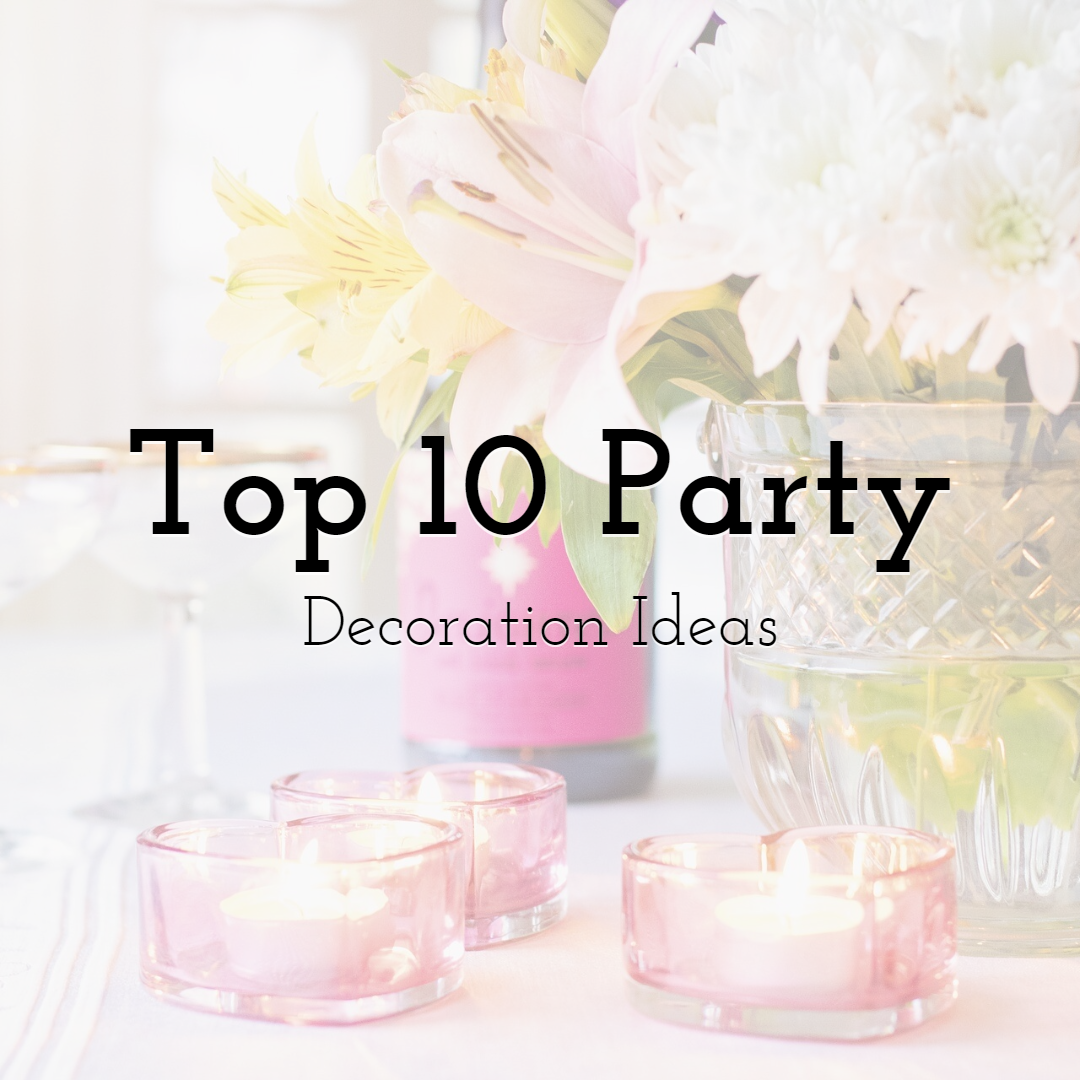 Top 10 Party Decoration Ideas