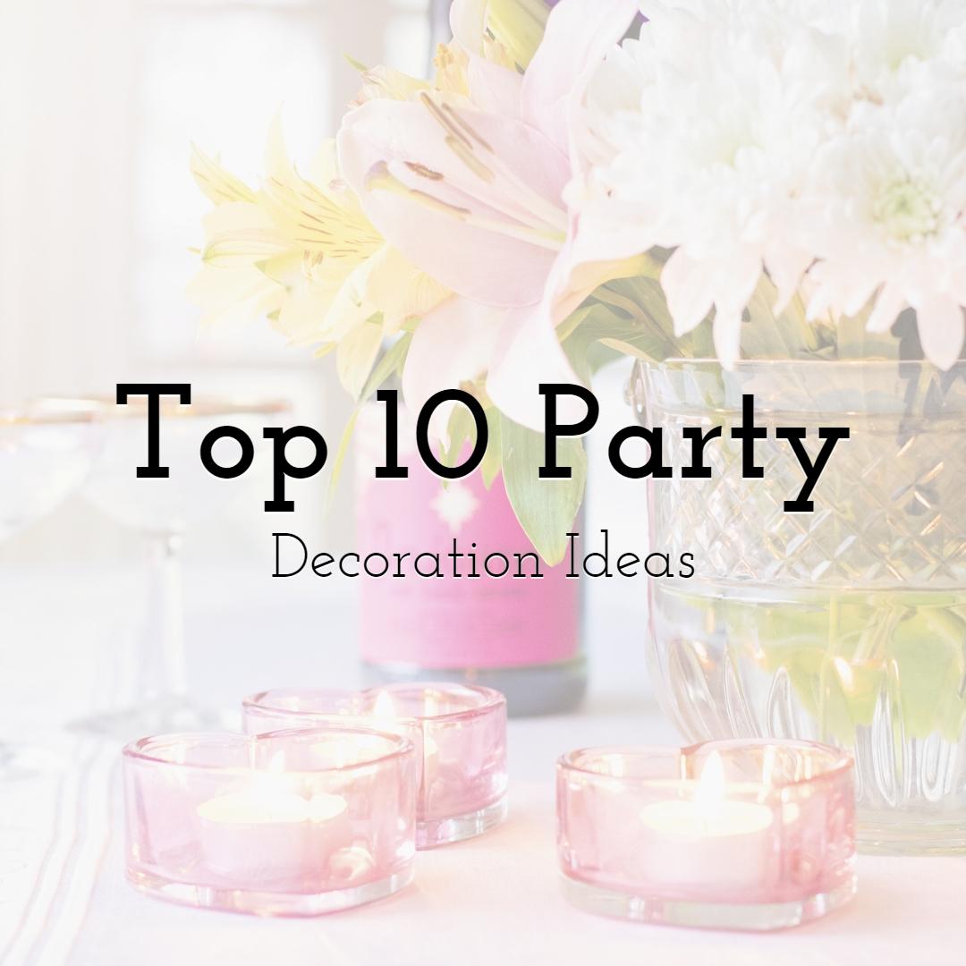 Top 10 Party Decoration Ideas