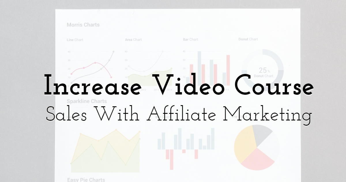 How To Increase Your Video Course Sales With Affiliate Marketing