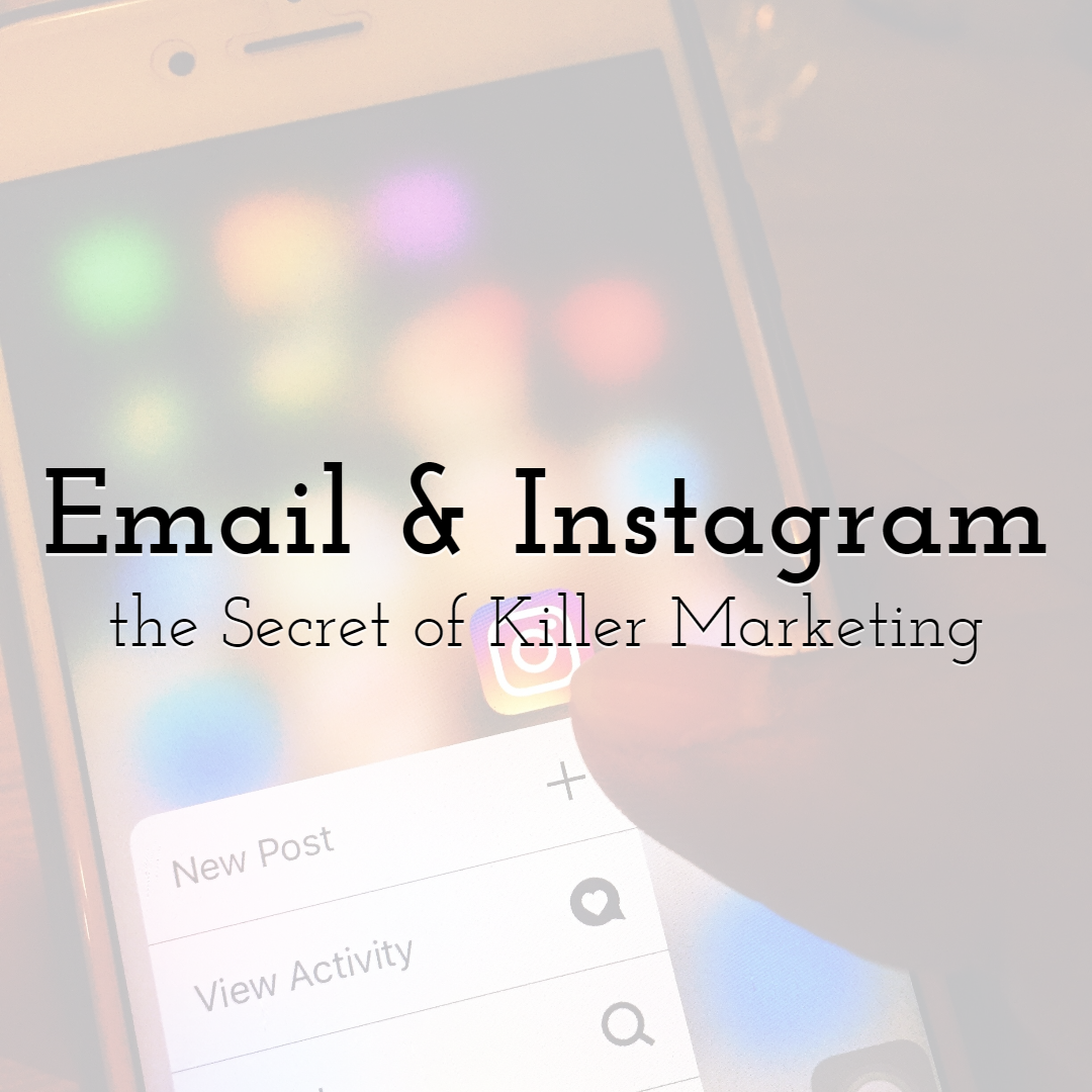 The Secret of Killer Marketing: Email & Instagram Give Benefits When Working Side by Side