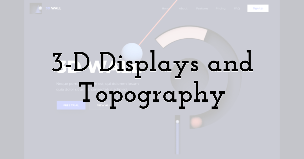 3-D displays and topography