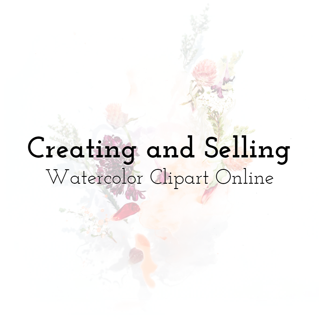 Creating and Selling Watercolor Clipart Online