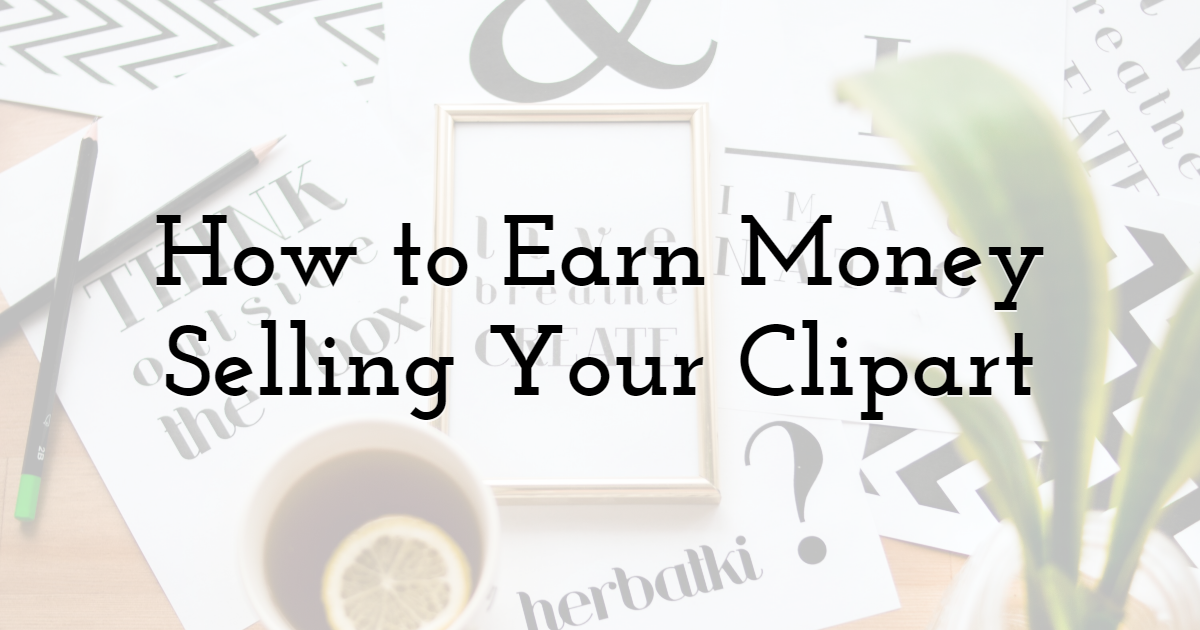 How to Earn Money Selling Your Clipart