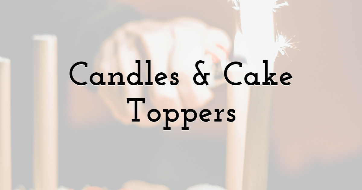 Candles & Cake Toppers