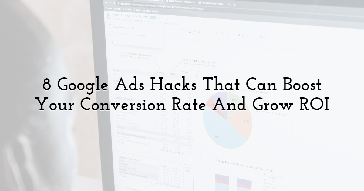 8 Google Ads Hacks That Can Boost Your Conversion Rate And Grow ROI