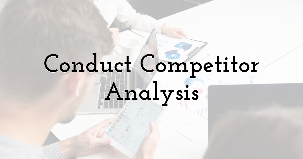 Conduct Competitor Analysis