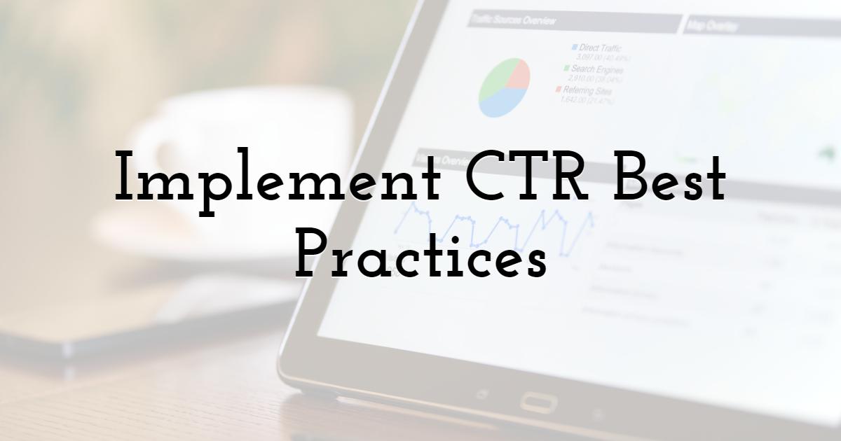Implement CTR Best Practices