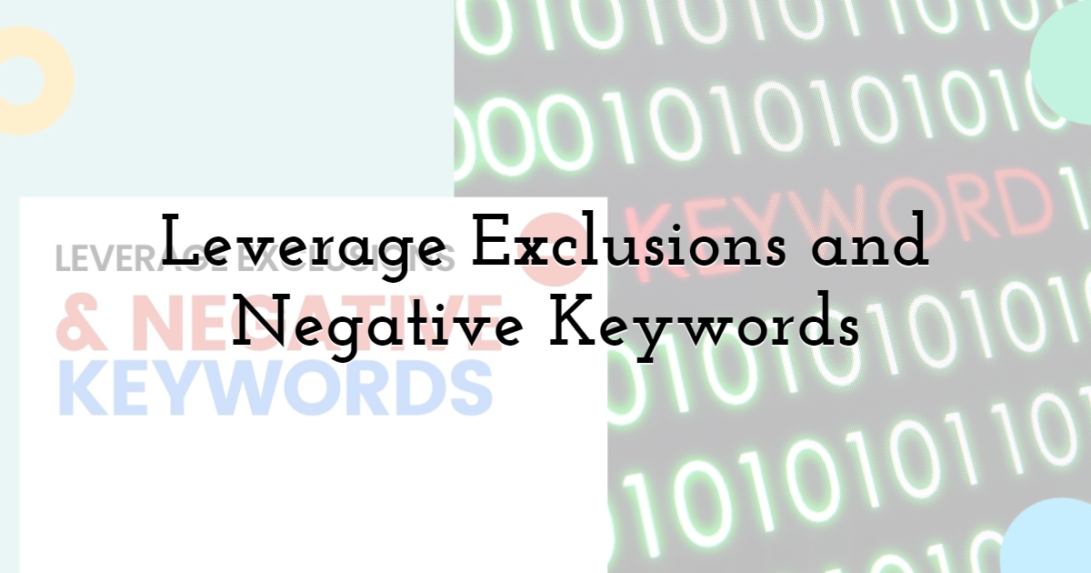 Leverage Exclusions and Negative Keywords