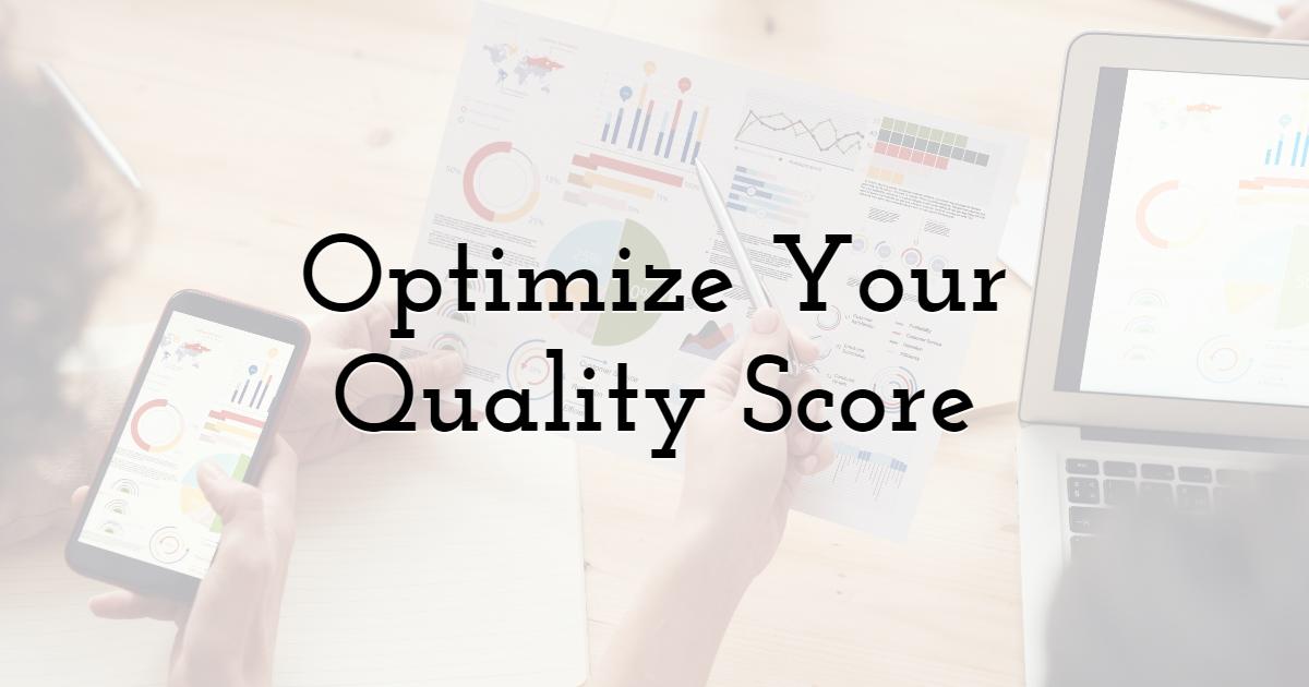 Optimize Your Quality Score